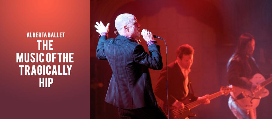 Alberta Ballet - The Music Of The Tragically Hip at Northern Alberta Jubilee Auditorium