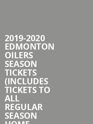 2019-2020 Edmonton Oilers Season Tickets (Includes Tickets to All Regular Season Home Games) at Rogers Place