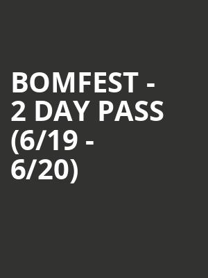 BOMFEST - 2 Day Pass (6/19 - 6/20) at Edmonton EXPO