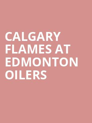 Calgary Flames at Edmonton Oilers at Rogers Place