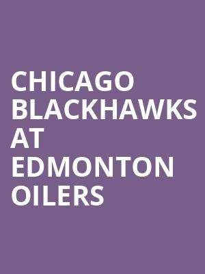 Chicago Blackhawks at Edmonton Oilers at Rogers Place