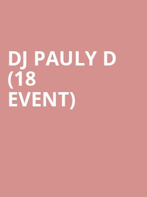 DJ Pauly D (18+ Event) at Union Hall