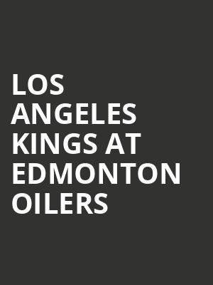 Los Angeles Kings at Edmonton Oilers at Rogers Place