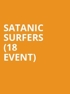 Satanic Surfers (18+ Event) Tickets Calendar - Aug 2019