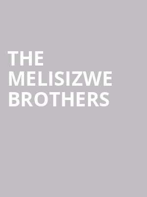 The Melisizwe Brothers at Northern Alberta Jubilee Auditorium