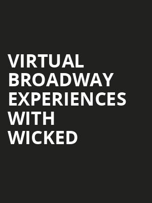Virtual Broadway Experiences with WICKED, Virtual Experiences for Edmonton, Edmonton